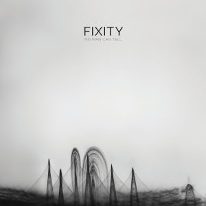 Fixity - No Man Can Tell - Front Cover (web)