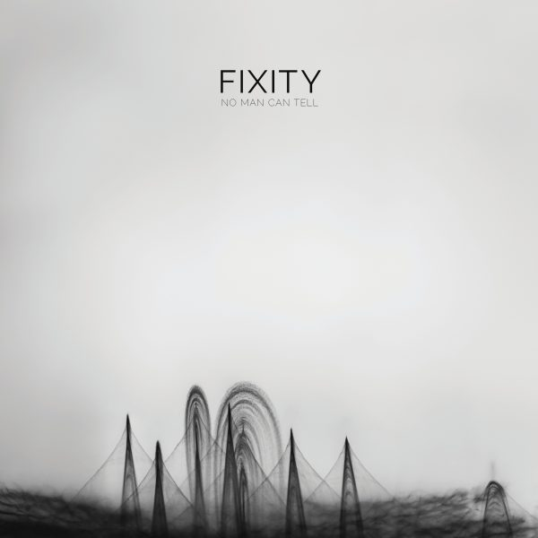 Fixity – No Man Can Tell – Front Cover (web)